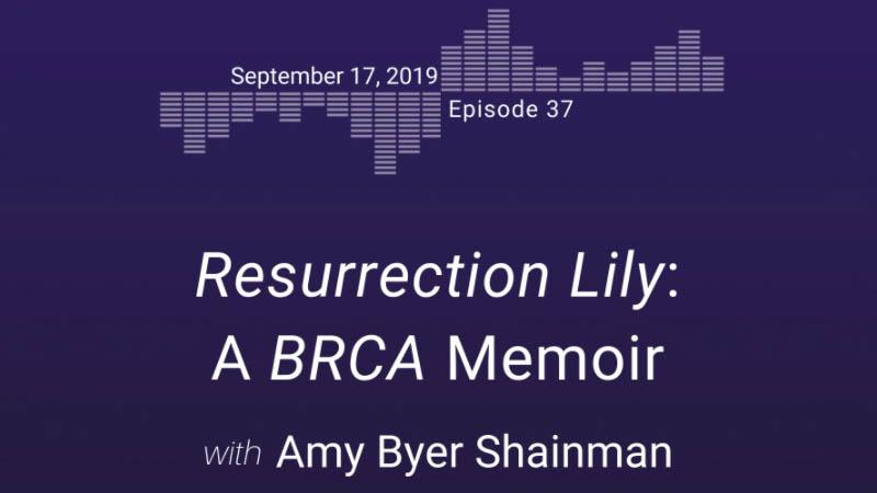 Resurrection Lily: A BRCA Memoir